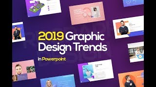 2019 Graphic Design Trends For Presentation