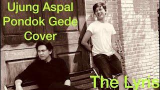 The Lyris - Ujung Aspal Pondok Gede Cover Iwan Fals