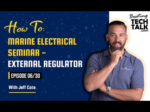 How To: Marine Electrical Seminar – External Regulator - Episode 6