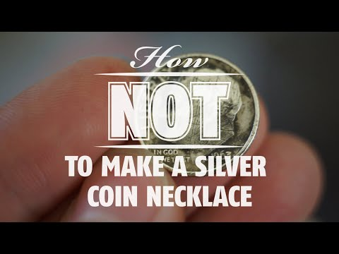 How NOT to make a silver coin necklace