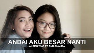 Sherina - Andai Aku Besar Nanti (Cover) By Andien Tyas Ft Annisa Aliza