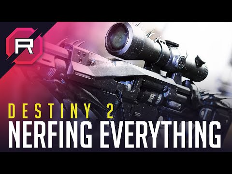 Destiny 2 Nerfing Everything