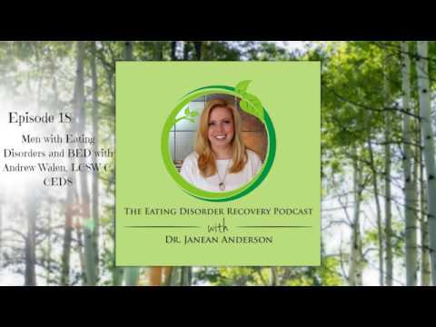 Men with Eating Disorders and BED with Andrew Walen, LCSW-C, CEDS | Episode 18