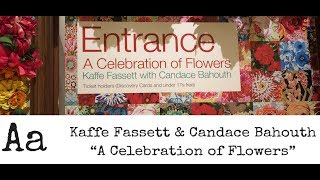 Fabulous Quilt Exhibitions No: 6  Kaffe Fassett & Candace Bahouth  A Celebration Of Flowers