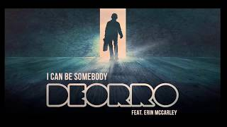 Deorro ft  Erin McCarly  I Can Be Somebody (link de la canción)