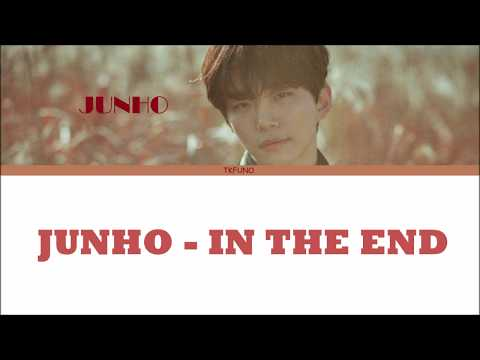 Junho - In The End (HANGUL + ROM + ENG SUB)