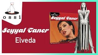 Seyyal Taner / Elveda