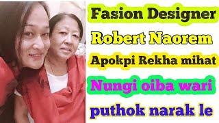 Fasion Designer Robert Naorem Gi Mama Mihat Ki Nungi Oiba Wari Puthok Narak Le