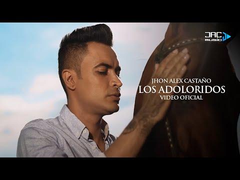 Los Adoloridos (Letra) - Jhon Alex Castaño  (Video)