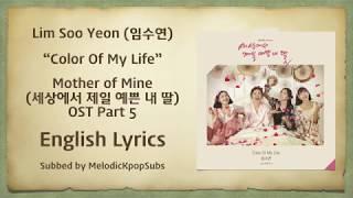 Lim Soo Yeon (임수연) - Color Of My Life (Mother of Mine OST Part 5) [English Lyrics]