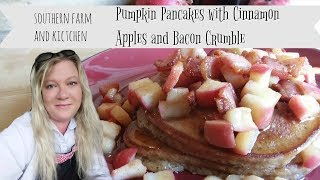 Pumpkin Pancakes with Cinnamon Apples and Crumbled Bacon / Autumn Cook with Me
