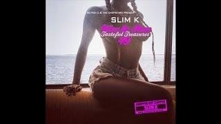 Gambar cover Slim K - Nice & Slow 49: Tasteful Treasures [Full Mixtape]