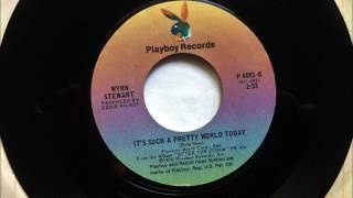 It's Such A Pretty World Today , Wynn Stewart , 1976 45RPM