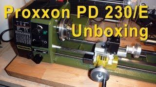 Proxxon PD 230/E Tischdrehmaschine Mini Lathe auspacken unboxing Drehbank