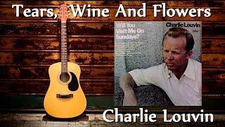 Charlie Louvin - Tears, Wine And Flowers