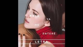 Reik - Ya Me Enteré (letra) (2016)