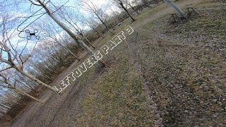 Leftovers part 3 - FPV Freestlye