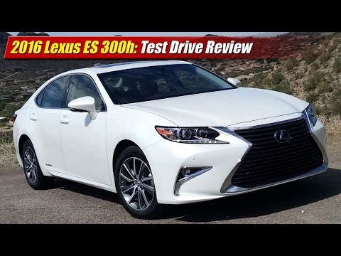 2016 Lexus ES 300h Test Drive Review