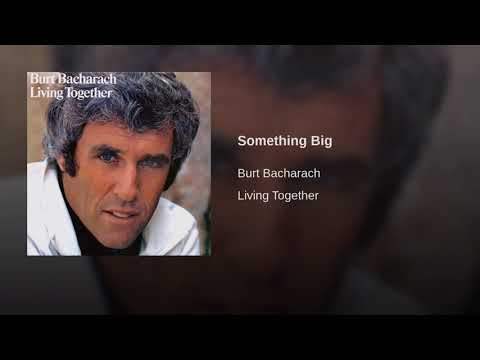 Something Big Burt Bacharach