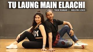Tu Laung Main Elaachi Song | Tulsi Kumar | Melvin Louis | Luka Chuppi