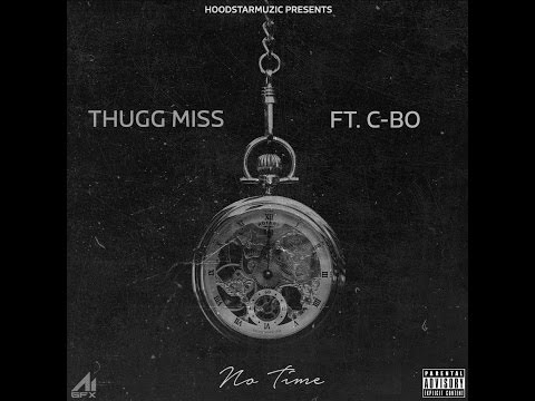 "ThuggMiss Ft. C-BO ""No Time"" (Official Track)"
