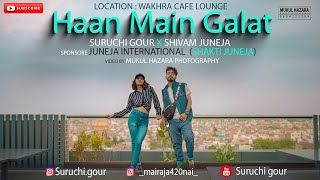 Haan Main Galat- Love Aaj Kal | Kartik Aryan | Sara Ali Khan | Suruchi Gour | Shivam Juneja