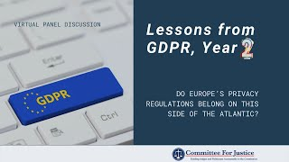 Event Video: Lessons from Two Years of GDPR: Do Europe's Privacy Regulations Belong on This Side of