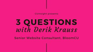 3 Questions with BloomCU's Derik Krauss