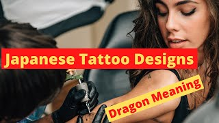 Japanese Tattoo Designs - Meaning Of The Dragon
