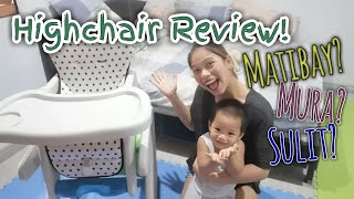 BABY HIGHCHAIR REVIEW | ANO ANG OKAY NA HIGHCHAIR?