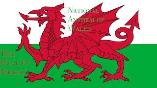 National Anthem of Wales- Hen Wlad Fy Nhadau