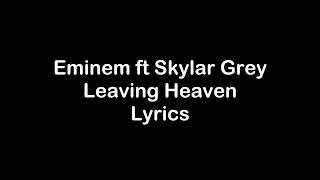 Eminem ft. Skylar Grey - Leaving Heaven [Lyrics]