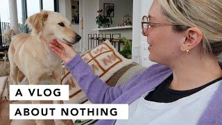 A VLOG ABOUT NOTHING | Estée Lalonde