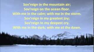 Sovereign {with lyrics} - //Chris Tomlin, Matt Redman, Jonas Myrin, Jason Ingram, Martin Chalk\\
