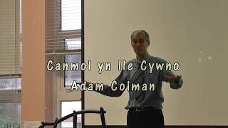 Canmol yn lle Cywno – Adam Colman