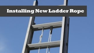 Adding New Rope To A 24 Extension Ladder.   Re-rope A Ladder.  How To Repair A Ladder.