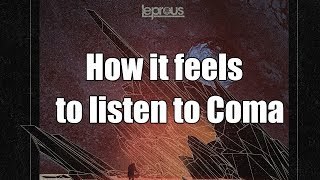 "How it feels to listen to ""Coma"" by Leprous"