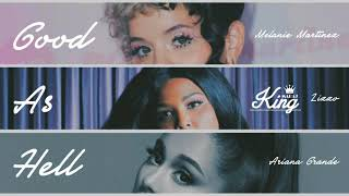 Lizzo   Good As Hell (feat. Melanie Martinez & Ariana Grande) [MASHUP]