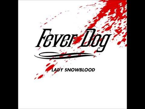 Lady Snowblood - Fever Dog