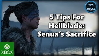 Tips and Tricks - 5 Tips for Hellblade: Senua's Sacrifice