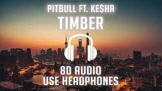 Pitbull   Timber Ft. Ke$ha (8D AUDIO) 🎧
