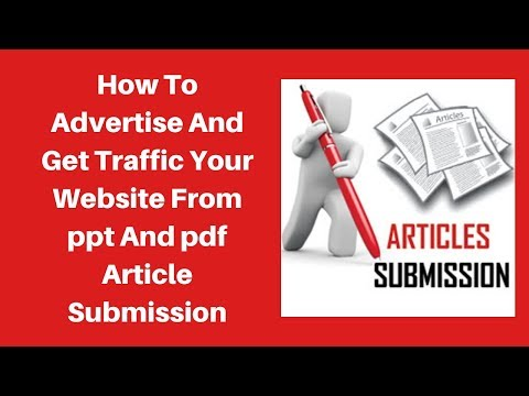 How to advertise and get traffic your website from ppt and pdf article submission