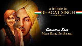 Mera Rang De Basanti – A Tribute to Bhagat Singh by Harshdeep Kaur I AR Rahman
