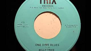 Willy Trice - One Dime Blues (Trix 4506)