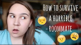 How To Survive Your Horrible Roommate!