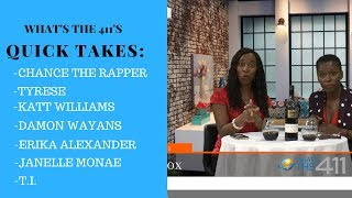 Chance the Rapper, T.I., Katt Williams, Erika Alexander, Janelle Monae | What's The 411 Quick Takes