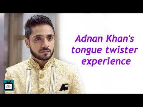 Adnan Khan shares his experience while shooting fo