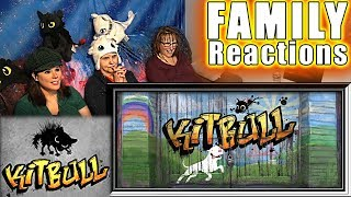 Kitbull | FAMILY Reactions