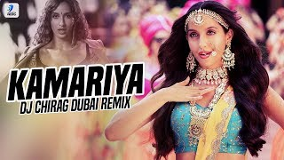Kamariya (Remix) | DJ Chirag Dubai | Nora Fatehi | Desi Nation Vol.3