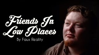 Friends In Low Places - Garth Brooks (Faux Reality Cover)